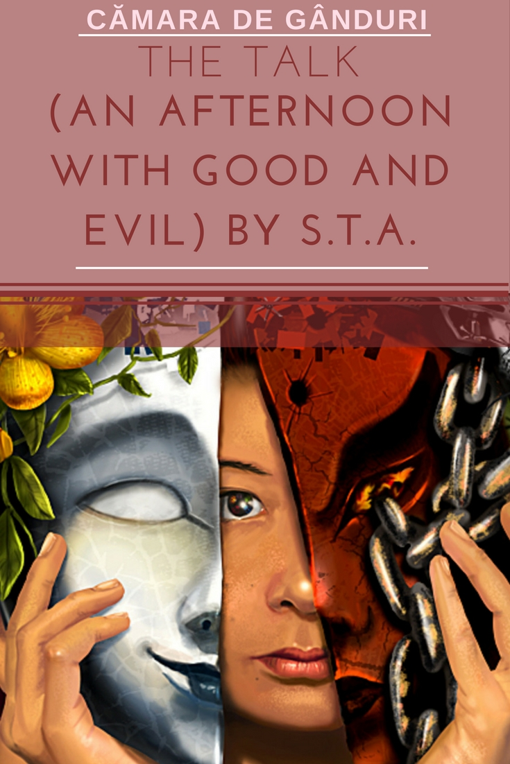An Afternoon Talk With Good And Evil