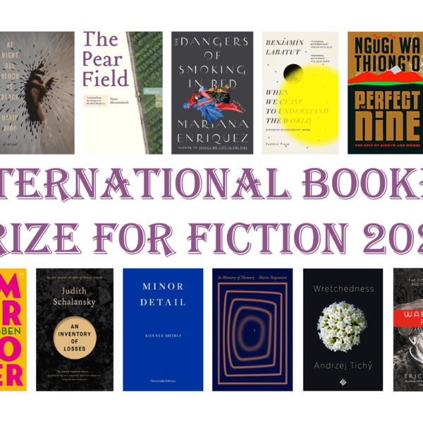 International Booker Prize 2021: Romanele care au intrat pe lista lungă